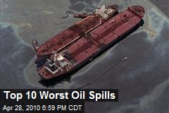 Top 10 Worst Oil Spills
