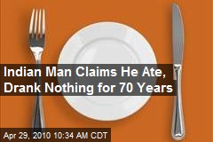 Indian Man Claims He Ate, Drank Nothing for 70 Years