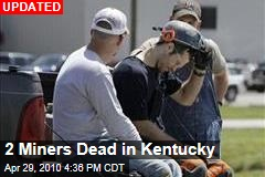 2 Miners Dead in Kentucky