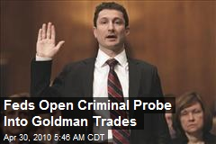 Feds Open Criminal Probe Into Goldman Trades
