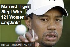 Married Tiger Slept With 121 Women Enquirer