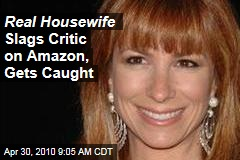 Real Housewife Slags Critic on Amazon, Gets Caught