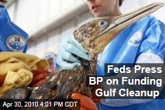 Feds Press BP on Funding Gulf Cleanup