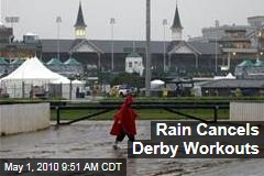 Rain Cancels Derby Workouts
