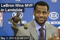 LeBron Wins MVP in Landslide