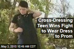 Cross-Dressing Teen Wins Fight to Wear Dress to Prom