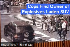 Cops Find Owner of Explosives-Laden SUV
