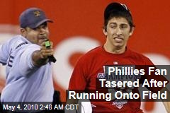 Phillies Fan Tasered After Running Onto Field