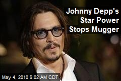 Johnny Depp's Star Power Stops Mugger