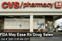 FDA May Ease Rx Drug Sales