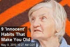 9 'Innocent' Habits That Make You Old