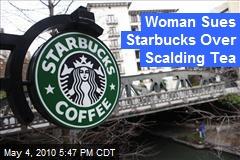 NYC woman sues Starbucks over too-hot tea