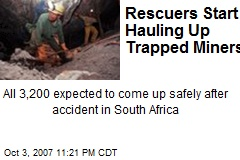 Rescuers Start Hauling Up Trapped Miners