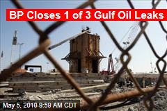 BP Closes 1 of 3 Gulf Oil Leaks