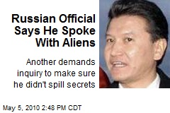 Russian Official Says He Spoke With Aliens