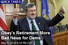 Obey's Retirement More Bad News for Dems