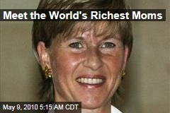 Meet the World's Richest Moms