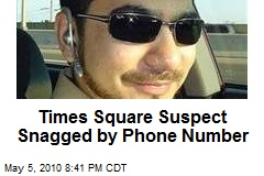 Times Square Suspect Snagged by Phone Number