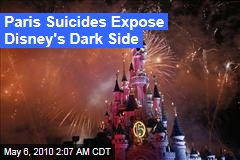 Paris Suicides Expose Disney's Dark Side