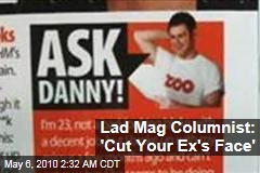 Lad Mag Columnist: 'Cut Your Ex's Face'