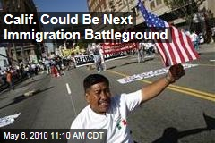 Calif. Could Be Next Immigration Battleground