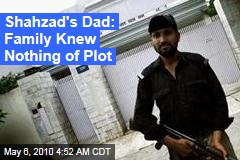 Shahzad's Dad: Family Knew Nothing of Plot