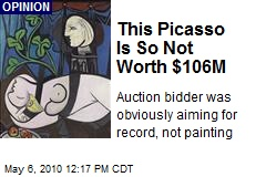 This Picasso Is So Not Worth $106M