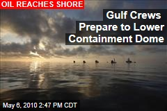 Gulf Crews Prepare to Lower Containment Dome