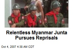 Relentless Myanmar Junta Pursues Reprisals