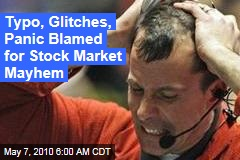 Typo, Glitches, Panic Blamed for Stock Market Mayhem