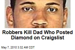 Robbers Kill Dad Who Posted Diamond on Craigslist