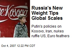 Russia's New Weight Tips Global Scales