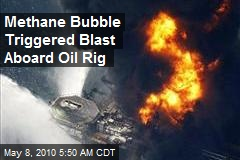 Methane Bubble Triggered Blast Aboard Oil Rig