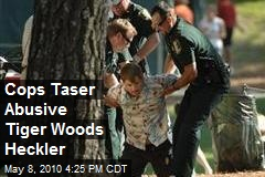 Cops Taser Abusive Tiger Woods Heckler