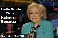 Betty White + SNL = Ratings Bonanza