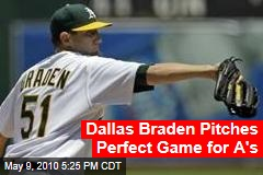 Dallas Braden Pitches Perfect Game for A's