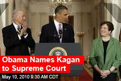 Obama Names Kagan to Supreme Court