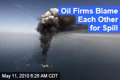 Oil Firms Blame Each Other for Spill