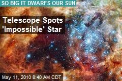 Telescope Spots 'Impossible' Star