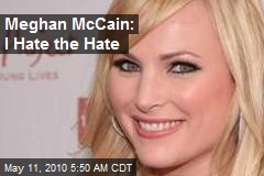 Meghan McCain: I Hate the Hate