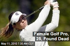 Female Golf Pro, 25, Found Dead