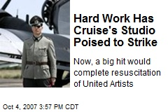 Hard Work Has Cruise's Studio Poised to Strike