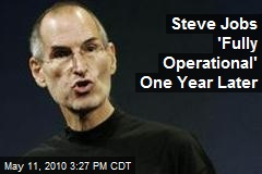 Steve Jobs 'Fully Operational' One Year Later