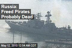 Russia: Freed Pirates Probably Dead