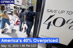 America's 40% Overpriced