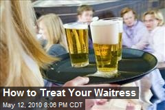How to Treat Your Waitress