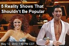 5 Reality Shows That Shouldn't Be Popular
