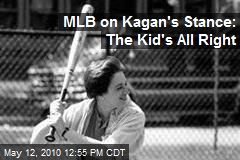 MLB on Kagan's Stance: The Kid's All Right