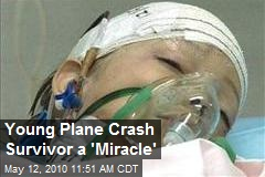 Young Plane Crash Survivor a 'Miracle'