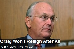 Craig Won't Resign After All